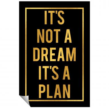 It's Not a Dream Its a Plan - Gold Series I