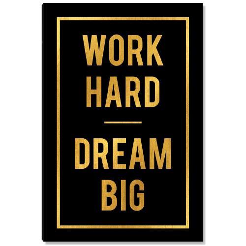 Work Hard Dream Big - Gold Series I