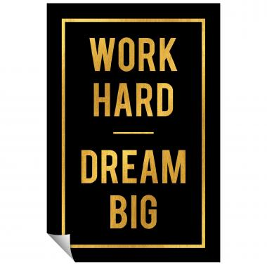 Work Hard Dream Big - Gold Series I