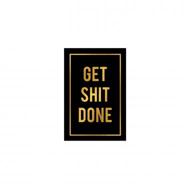 Get Shit Done - Gold Series I