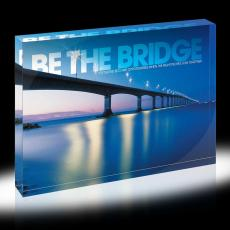 Modern Motivational Prints - Be The Bridge Infinity Edge Acrylic Desktop