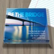 Be The Bridge Infinity Edge Acrylic Paperweight