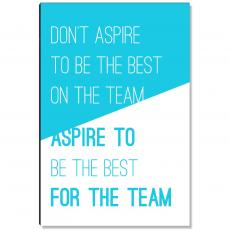 Workplace Wisdom - Aspire For The Team Inspirational Art