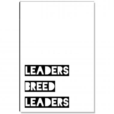 Leaders Breed Leaders Inspirational Art