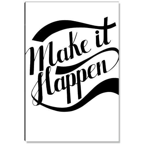 Make It Happen Inspirational Art