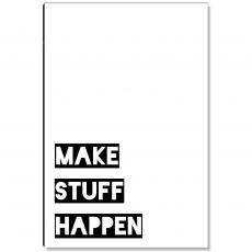 Motivational Posters - Make Stuff Happen Inspirational Art