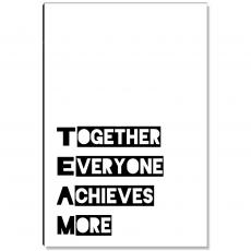 Workplace Wisdom - Together Everyone Achieves More - 1 Inspirational Art