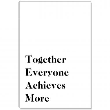 Together Everyone Achieves More - 2 Inspirational Art
