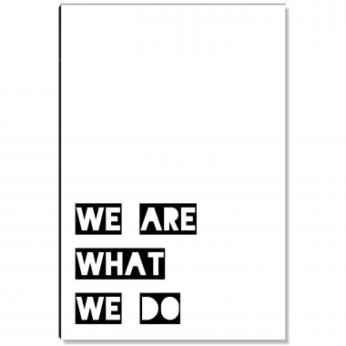 We Are What We Do Inspirational Art