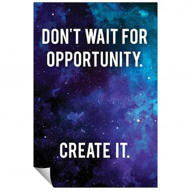 Don`t Wait For Opportunity Inspirational Art