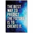 Predict The Future Inspirational Art