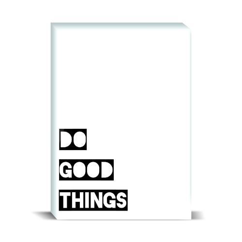 Do Good Things Desktop Print