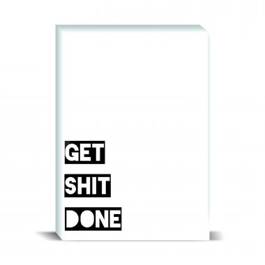 Get Shit Done Desktop Print