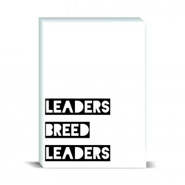 Leaders Breed Leaders Desktop Print