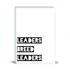 Typography - Leaders Breed Leaders Desktop Print