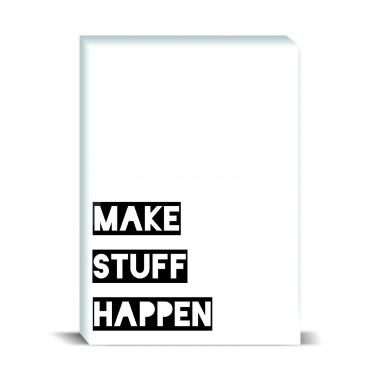 Make Stuff Happen Desktop Print