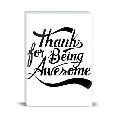 Thanks For Being Awesome Desktop Print