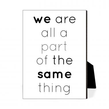 We Are All A Part Desktop Print