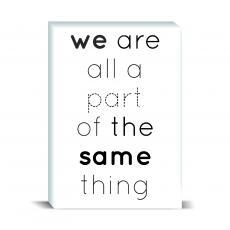 Desktop Prints - We Are All A Part Desktop Print