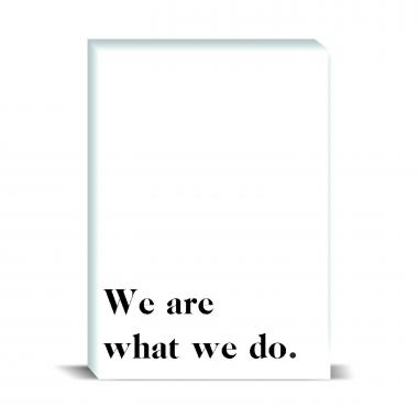 We Are What We Do 1 Desktop Print