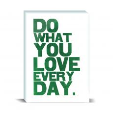 Color & Texture - Do What You Love Desktop Print