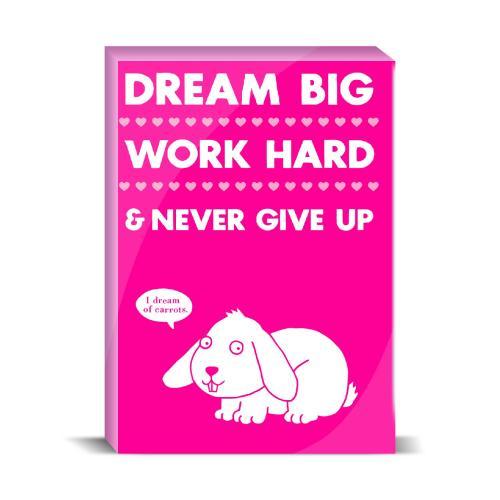 Dream Big Work Hard Desktop Print