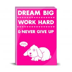 Color & Texture - Dream Big Work Hard Desktop Print