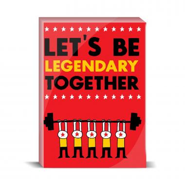 Let's Be Legendary Desktop Print
