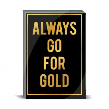 Always Go for Gold Desktop Print