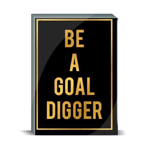 Be a Goal Digger Desktop Print