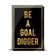 Gold Series - Be a Goal Digger Desktop Print