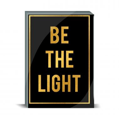 Be the Light Desktop Print