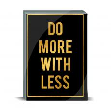 Gold Series - Do More with Less Desktop Print