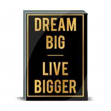 Gold Series - Dream Big Desktop Print