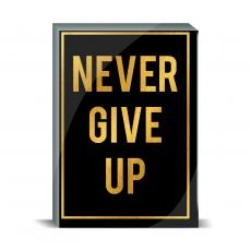 Typography - Never Give Up Desktop Print