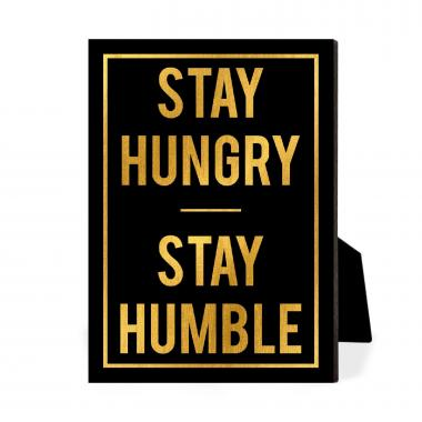 Stay Hungry Stay Humble Desktop Print