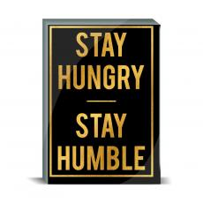 Gold Series - Stay Hungry Desktop Print
