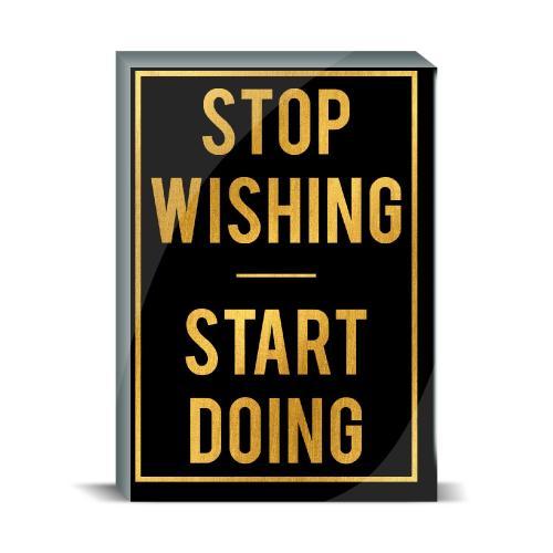 Stop Wishing Desktop Print