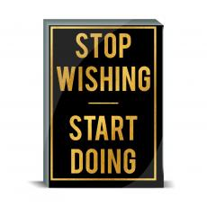Typography - Stop Wishing Desktop Print