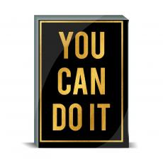 Gold Series - You Can Do It Desktop Print
