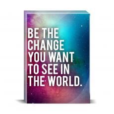 Space Series - Be The Change Desktop Print