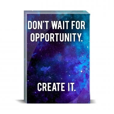 Don't Wait For Opportunity Desktop Print