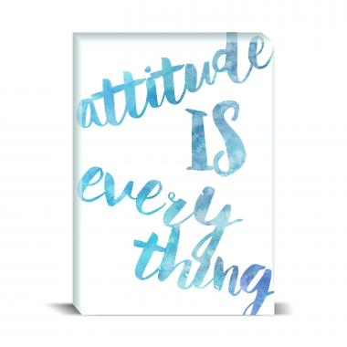 Attitude Is Everything Desktop Print