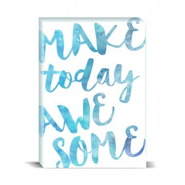 Make Today Awesome Desktop Print