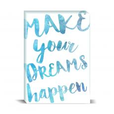 Watercolor Series - Make Your Dreams Happen Desktop Print