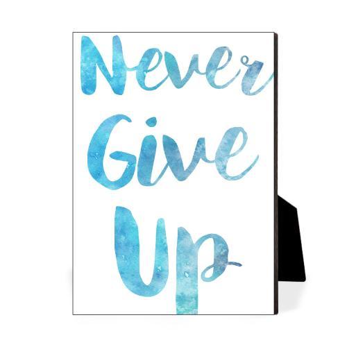 Never Give Up Desktop Print