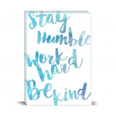 Watercolor Series - Stay Humble Desktop Print