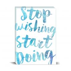 Watercolor Series - Stop Wishing Desktop Print