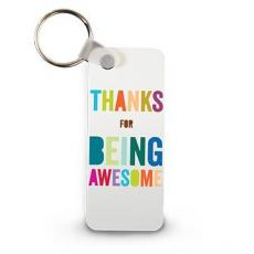 Keychains - Thanks For Being Awesome Keychain