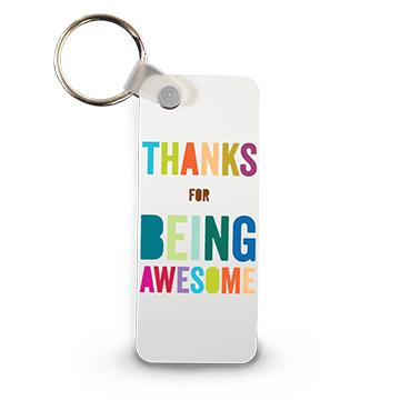 Thanks For Being Awesome Keychain